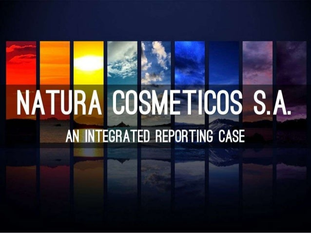 The Case in Brief • This Case discusses the Integrated Reporting process at Natura Cosmetics; a Brazilian company and a le...