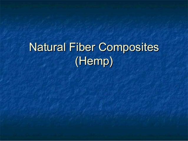 Natural Fiber CompositesNatural Fiber Composites(Hemp)(Hemp)