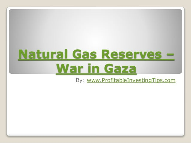 Natural Gas Reserves - War in Gaza