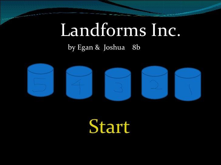 Landforms Inc. by Egan &  Joshua  8b Start