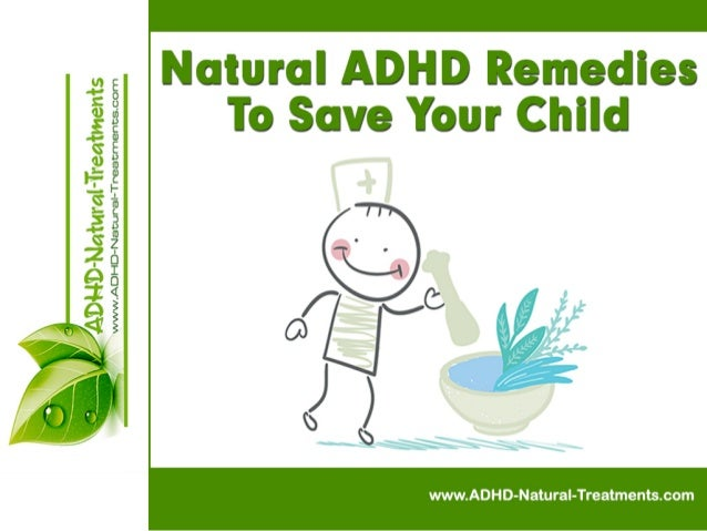 Natural ADHD Remedies - To Save Your Child