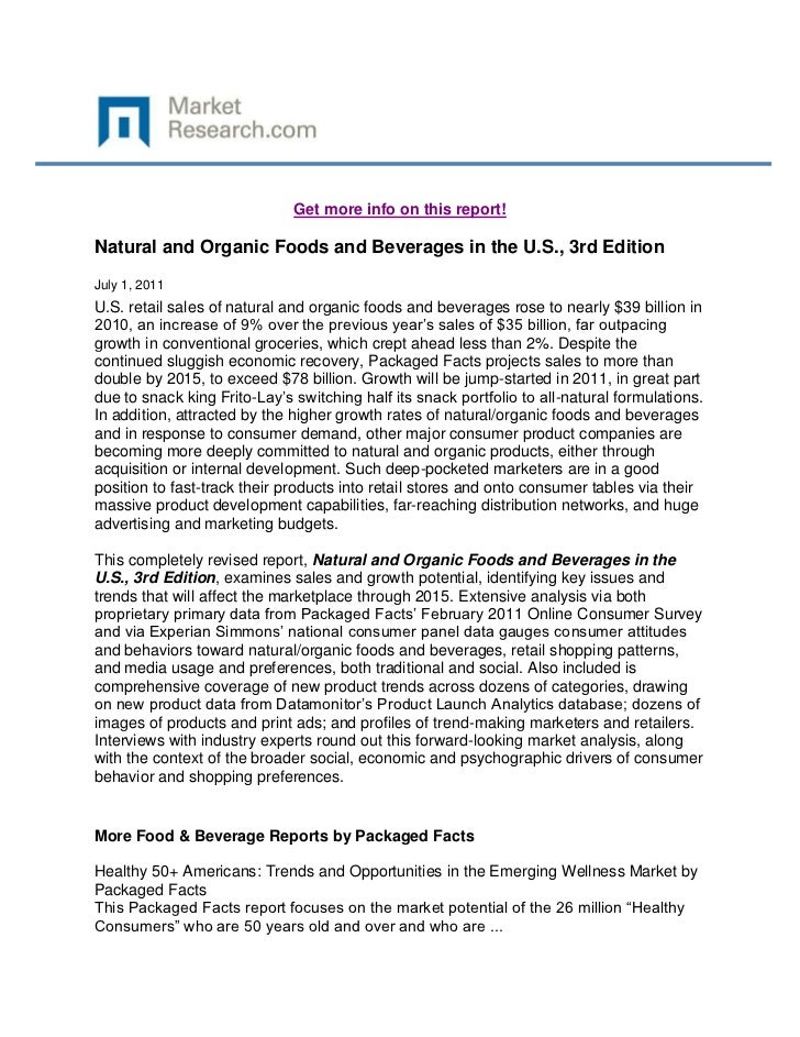 Get more info on this report!Natural and Organic Foods and Beverages in the U.S., 3rd EditionJuly 1, 2011U.S. retail sales...
