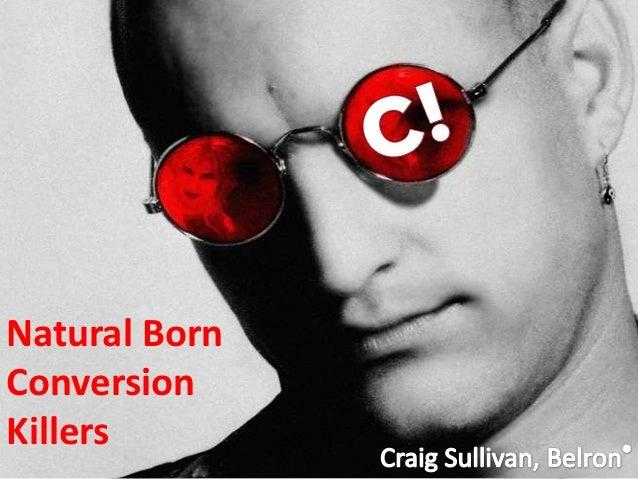 Natural BornConversionKillers