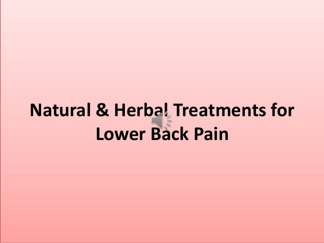 Natural & Herbal Treatments forLower Back Pain