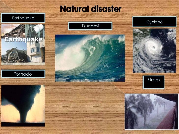 Earthquake                       Cyclone             TsunamiTornado                       Strom