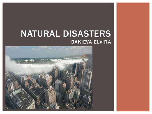 NATURAL DISASTERS BAKIEVA ELVIRA