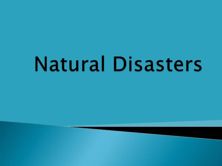 Natural Disasters <br />