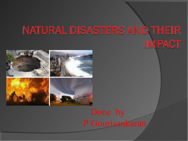 Natural disasters and their impact towards the environment