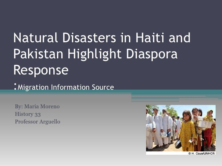 Natural Disasters in Haiti and Pakistan Highlight Diaspora Response :Migration Information Source<br />By: Maria Moreno <b...