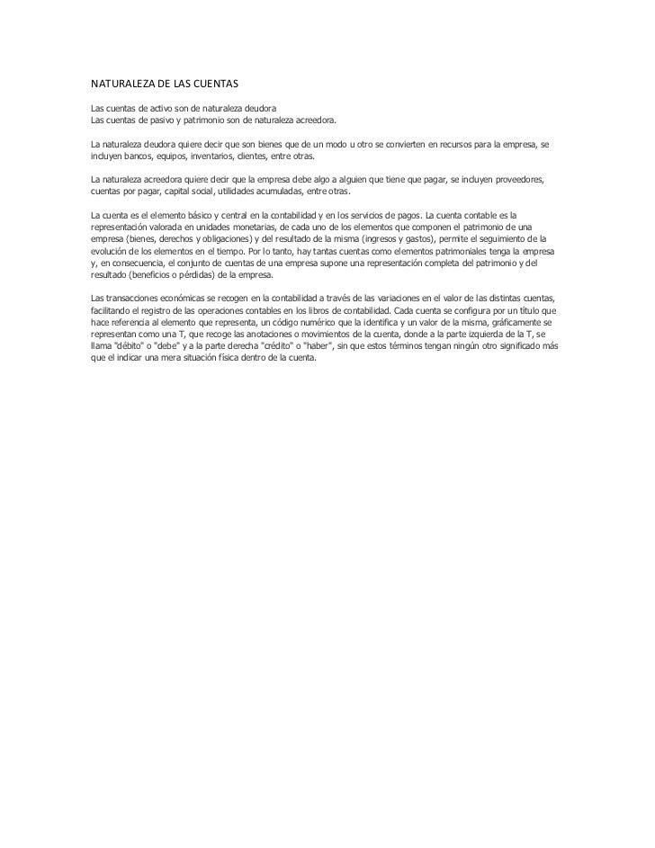 NATURALEZA DE LAS CUENTASLas cuentas de activo son de naturaleza deudoraLas cuentas de pasivo y patrimonio son de naturale...