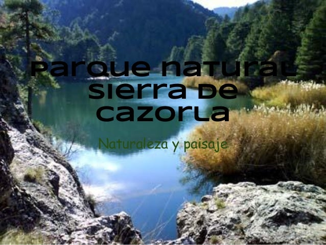 Parque naturalSierra deCazorlaNaturaleza y paisaje