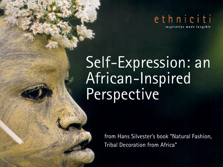 "Self-Expression: an African-Inspired Perspective from Hans Silvester's book ""Natural Fashion, Tribal Decoration from Africa"""