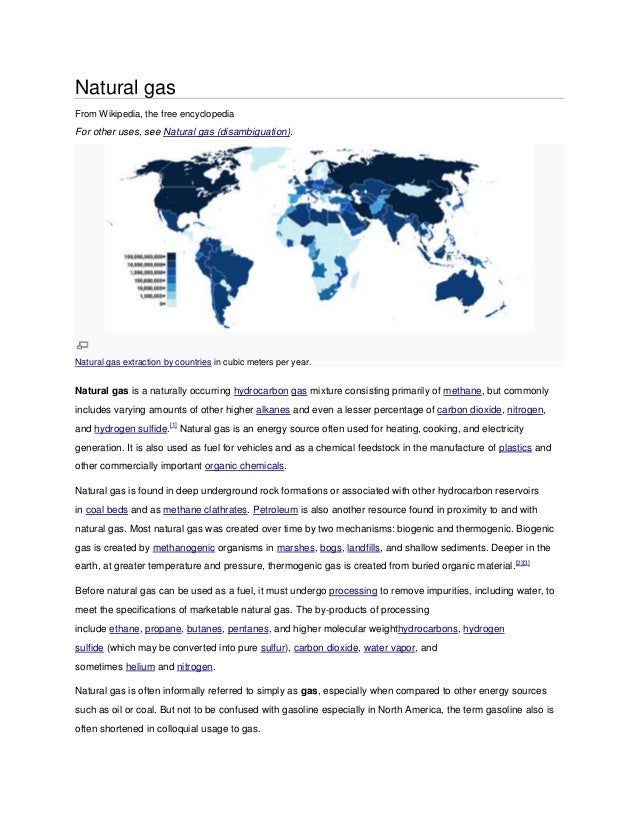 Natural gas From Wikipedia, the free encyclopedia For other uses, see Natural gas (disambiguation). Natural gas extraction...