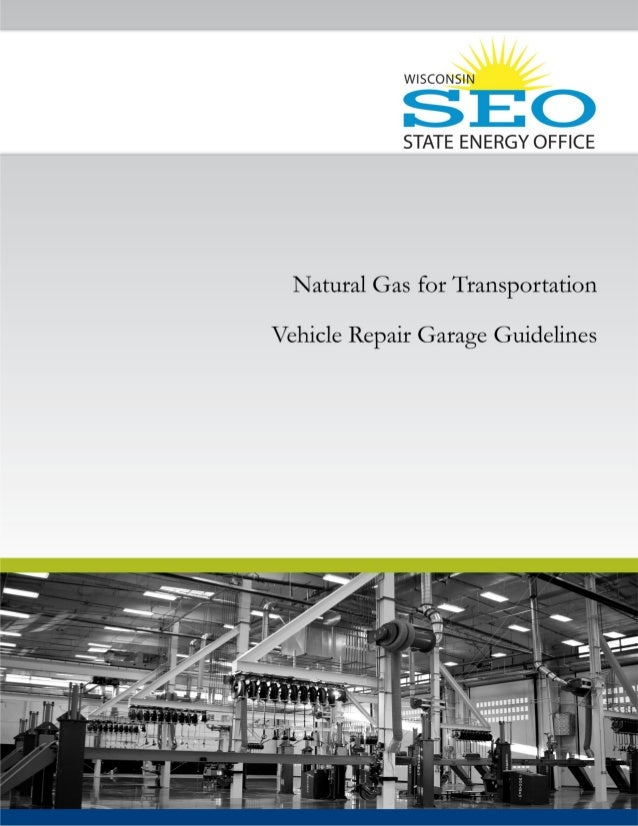 Natural Gas for Transportation Vehicle Repair Garage Guidelines