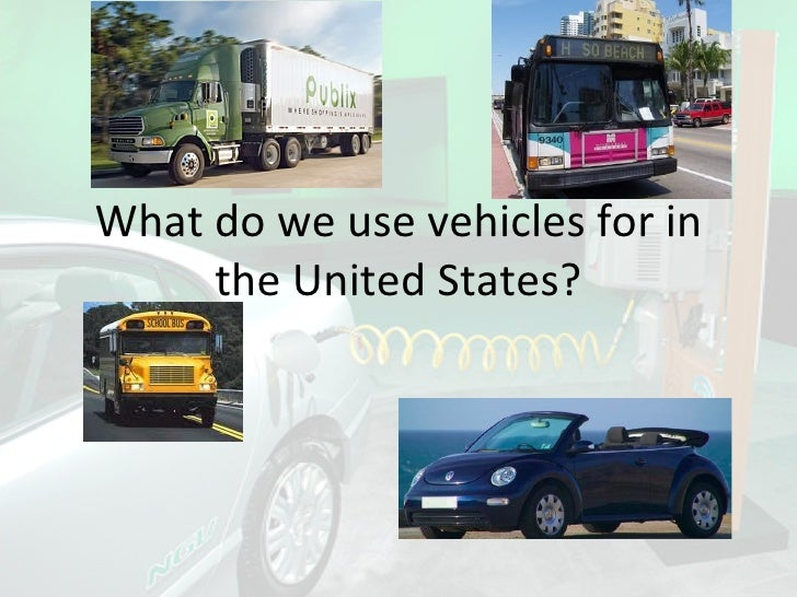What do we use vehicles for in the United States?