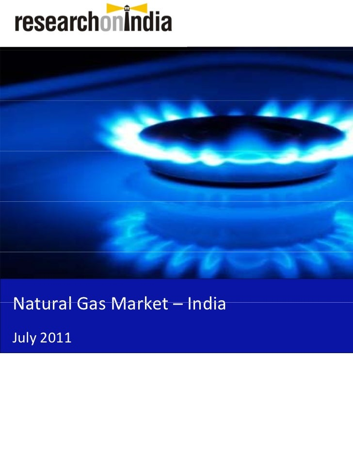 Market Research Report : Natural Gas Market in India 2011