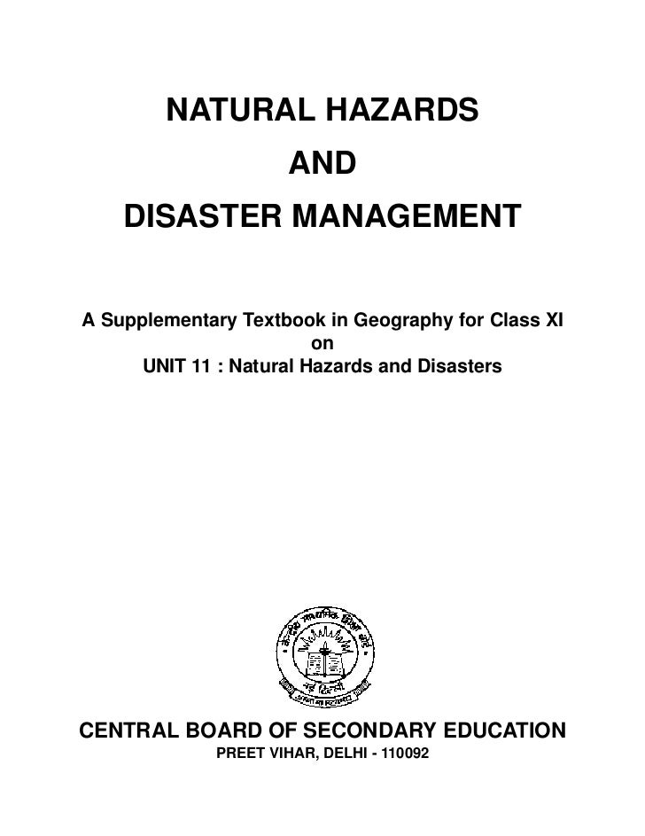 NATURAL HAZARDS                      AND    DISASTER MANAGEMENTA Supplementary Textbook in Geography for Class XI         ...