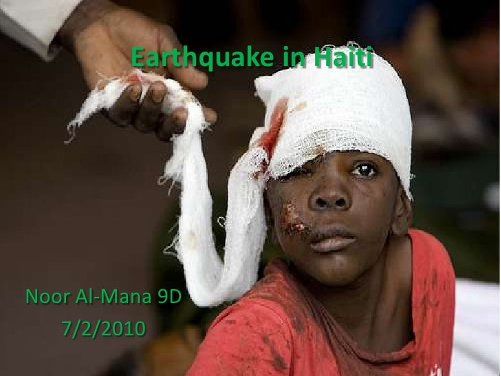 Earthquake in Haiti<br />Noor Al-Mana 9D<br />7/2/2010<br />