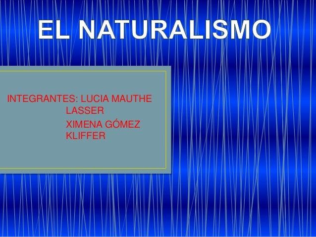 INTEGRANTES: LUCIA MAUTHE LASSER XIMENA GÓMEZ KLIFFER