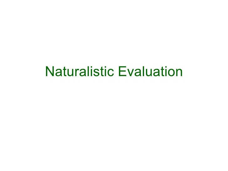The Naturalistic Evaluation