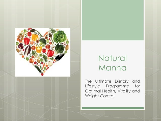 Natural Manna The Ultimate Dietary and Lifestyle Programme for Optimal Health, Vitality and Weight Control