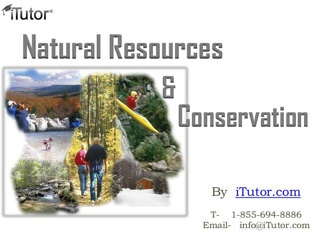 ConservationNatural Resources&By iTutor.comT- 1-855-694-8886Email- info@iTutor.com