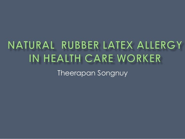 Natural  rubber latex hypersensitivity in health care worker