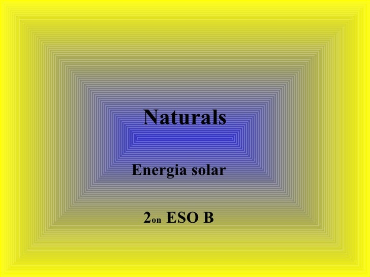 Naturals Energia solar 2 on  ESO B