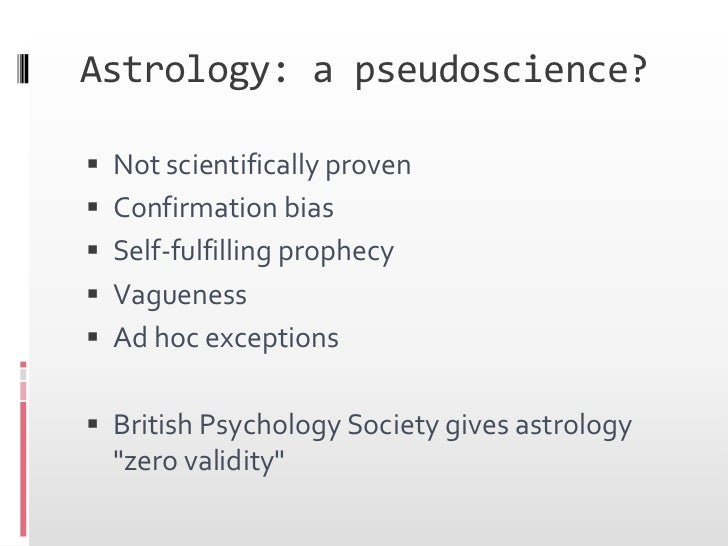 is astrology a pseudoscience You're referring to it as a pseudo-science, reynolds began, but in order for  astrology to be a pseudo-science, i would have to first believe that.