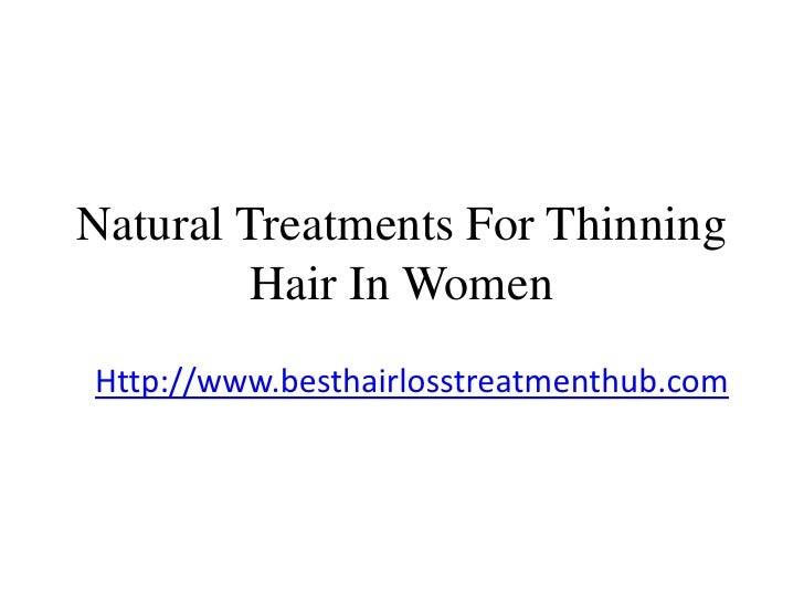 Natural Treatments For Thinning Hair In Women