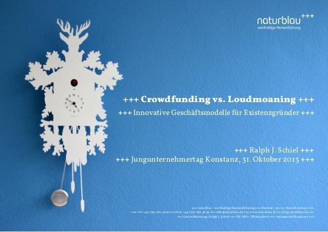 +++ Crowdfunding vs. Loudmoaning +++ +++ Innovative Geschäftsmodelle für Existenzgründer +++  +++ Ralph J. Schiel +++ +++ ...
