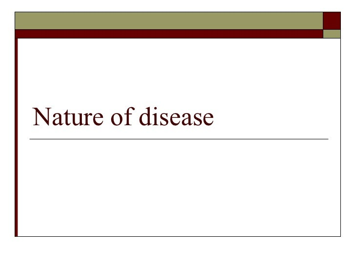 Nature of disease