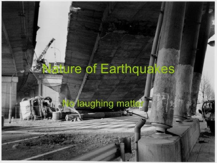 Nature of Earthquakes No laughing matter