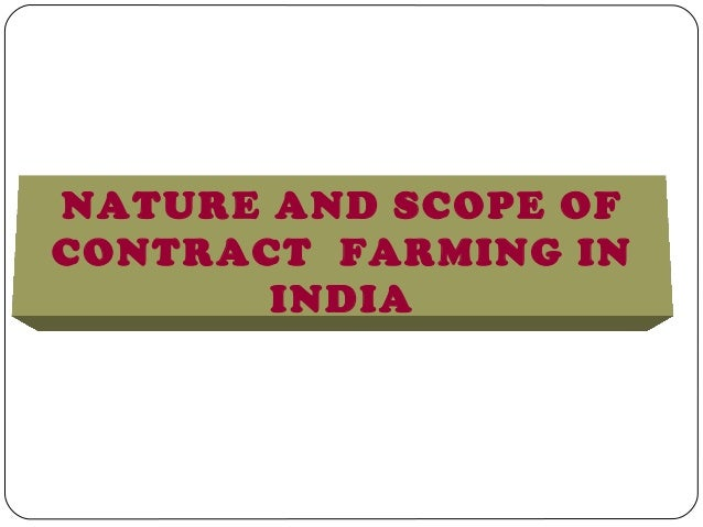NATURE AND SCOPE OFCONTRACT FARMING IN       INDIA