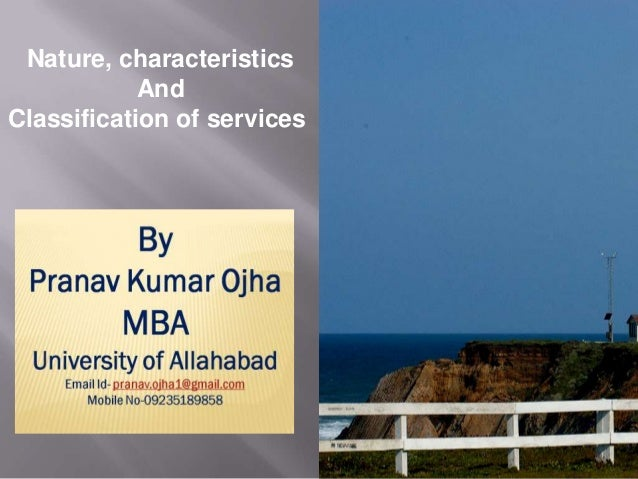 Nature, characteristics of services