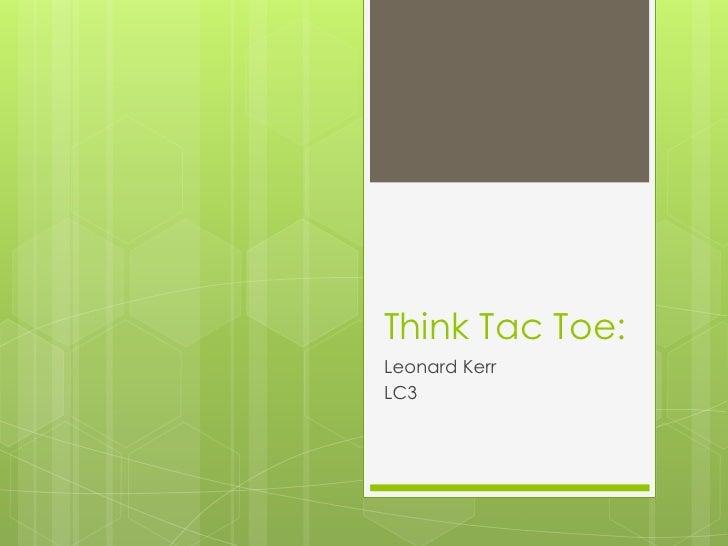 Think Tac Toe:Leonard KerrLC3