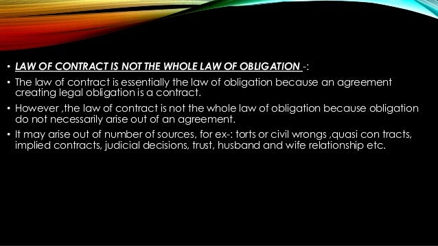 laws on obligation and contracts 1 the parties intend to contract to create a contractual relationship, the parties must intend their agreement to have legal consequences in cases where the parties to an agreement have not expressed their intentions clearly, it will then be left to the courts to judge whether the parties intended to enter into a contract.