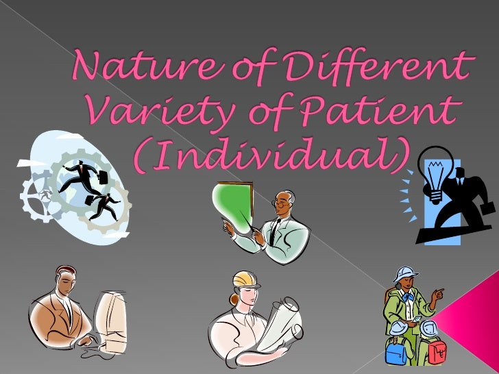 Nature of Different Variety of Patient (Individual)<br />