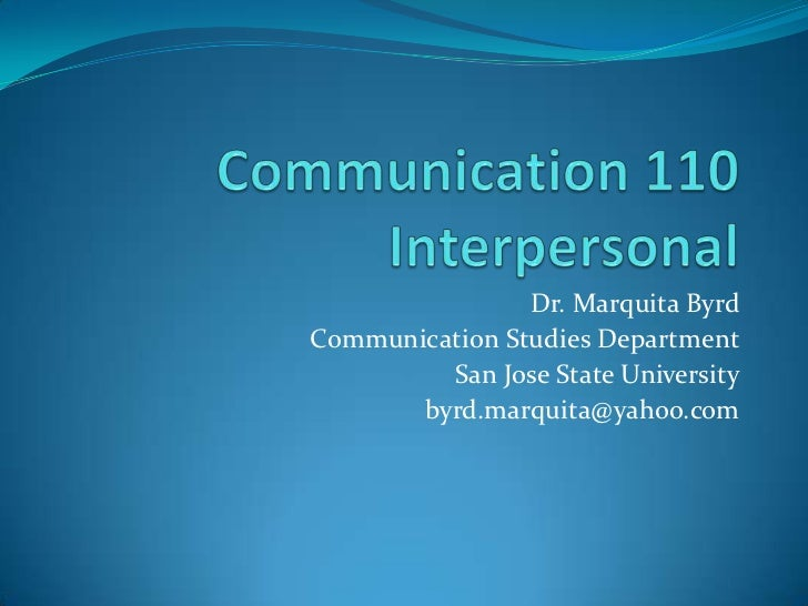 Dr. Marquita ByrdCommunication Studies Department         San Jose State University       byrd.marquita@yahoo.com