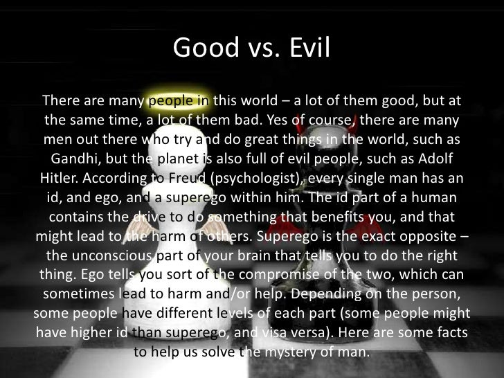 the nature of man how man became evil The nature of man: is man by nature good, or basically bad  serious health  problems, terrifying turns in history, and all sorts of bad luck and.