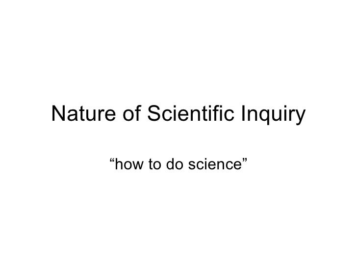 "Nature of Scientific Inquiry ""how to do science"""