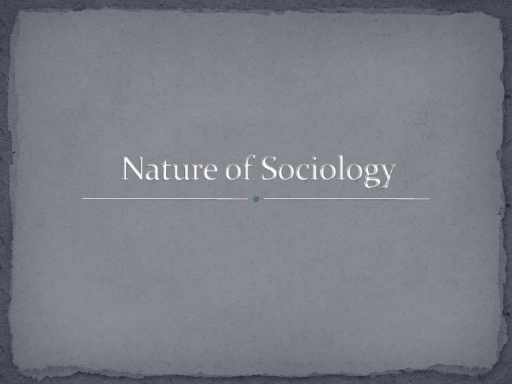 Nature of sociology
