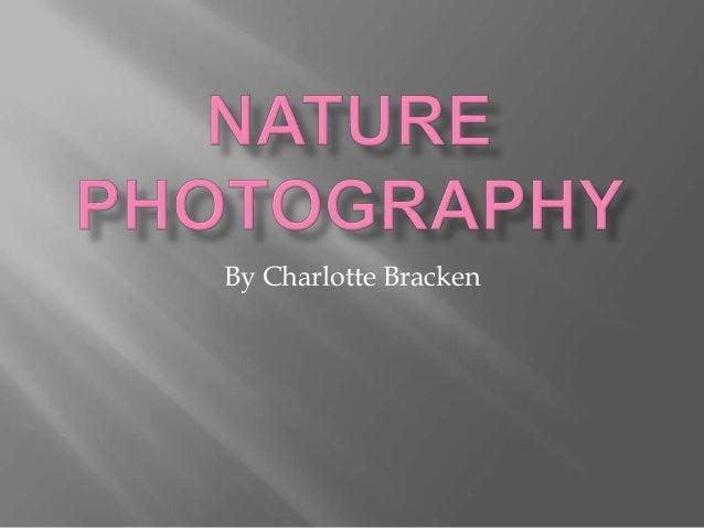 By Charlotte Bracken