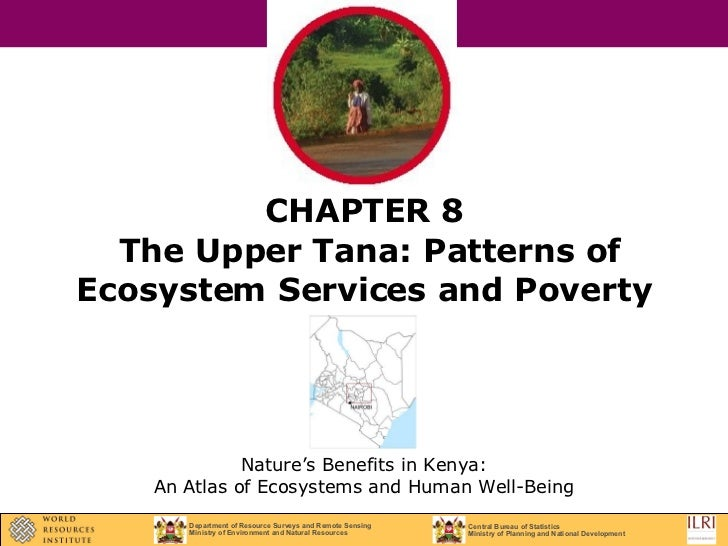 CHAPTER 8  The Upper Tana: Patterns of Ecosystem Services and Poverty Nature's Benefits in Kenya: An Atlas of Ecosystems a...