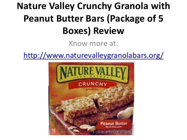 Nature valley crunchy granola with peanut butter bars (package of 5 boxes) review