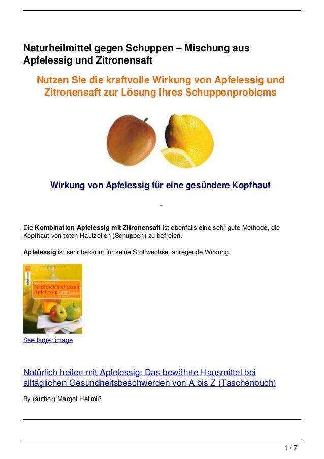 Naturheilmittel gegen Schuppen – Mischung ausApfelessig und Zitronensaft    Nutzen Sie die kraftvolle Wirkung von Apfeless...