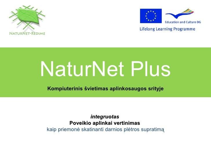 NaturNet Plus Kompiuterinis švietimas aplinkosaugos srityje integruotas   Poveikio aplinkai vertinimas   kaip priemonė ska...