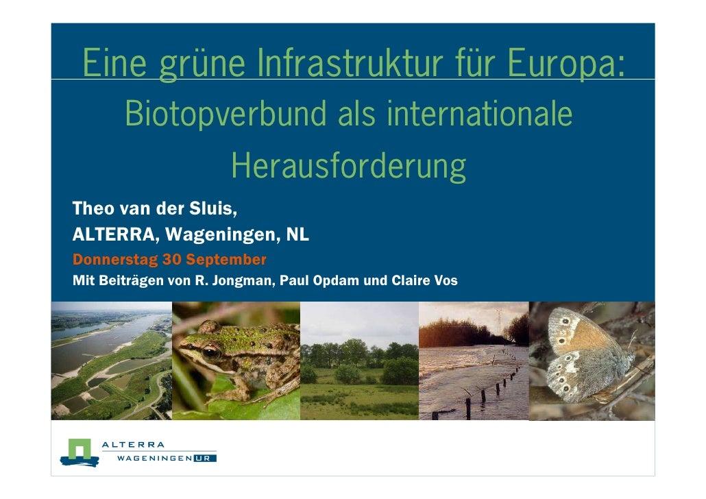 Eine grüne Infrastruktur für Europa:        Biotopverbund als internationale                       Herausforderung Theo va...