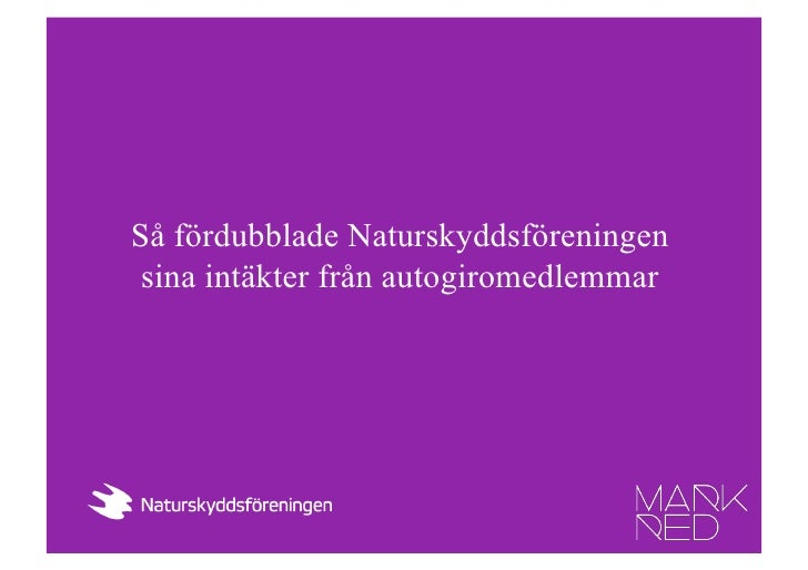 Så fördubblade Naturskyddsföreningen  sina intäkter från autogiromedlemmar