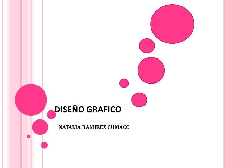 DISEÑO GRAFICONATALIA RAMIREZ CUMACO